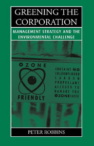 Greening the Corporation: Management Strategy and the Environmental Challenge free download