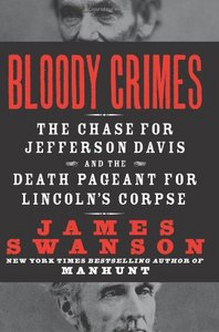 Bloody Crimes: The Chase for Jefferson Davis and the Death Pageant for Lincoln's Corpse free download