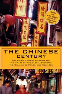 The Chinese Century: The Rising Chinese Economy and Its Impact on the Global Economy, the Balance of Power, and Your Job free download