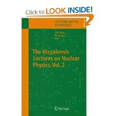 The Hispalensis Lectures on Nuclear Physics, Vol. 2 (Lecture Notes in Physics) free download