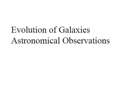 Evolution of Galaxies Astronomical Observations free download