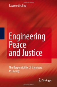 Engineering Peace and Justice: The Responsibility of Engineers to Society free download