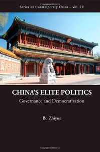 China's Elite Politics: Governance and Democratization free download