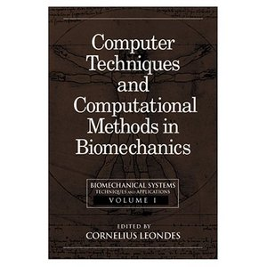 Biomechanical Systems: Techniques and Applications, Volume I: Computer Techniques and Computational free download