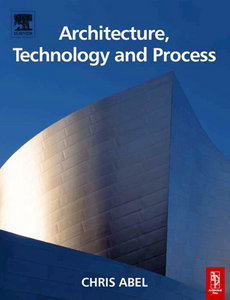 Architecture, Technology and Process free download