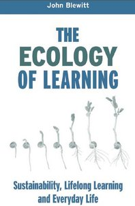 The Ecology of Learning: Sustainability, Lifelong Learning and Everyday Life free download