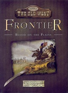 Legends of the Old West Frontier - Blood on The Plains (Warhammer Historical Wargames) free download