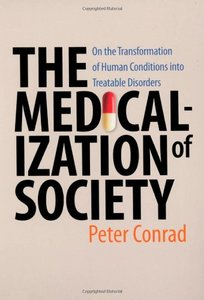 The Medicalization of Society: On the Transformation of Human Conditions into Treatable Disorders free download