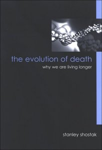 The Evolution of Death: Why We Are Living Longer (S U N Y Series in Philosophy and Biology) free download