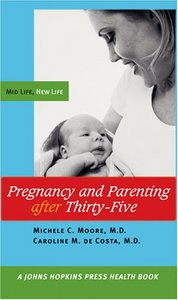 Pregnancy and Parenting after Thirty-Five: Mid Life, New Life free download