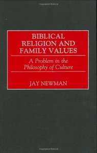 Biblical Religion and Family Values: A Problem in the Philosophy of Culture free download