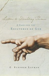 Letters to Doubting Thomas: A Case for the Existence of God free download