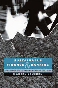 Sustainable Banking and Finance: People-The Financial Sector and the Future of the Planet free download
