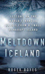 Meltdown Iceland: Lessons on the World Financial Crisis from a Small Bankrupt Island free download