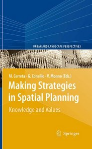 Making Strategies in Spatial Planning: Knowledge and Values (Urban and Landscape Perspectives) free download