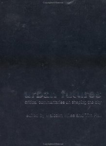 Urban Futures: Critical Commentaries on Shaping Cities free download