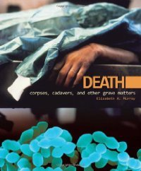 Death: Corpses, Cadavers, and Other Grave Matters (Discovery!) free download