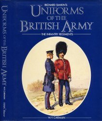 Richard Simkin's Uniforms of the British Army - The Infantry Regiments - Carman (1985) free download