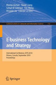 E-business Technology and Strategy: International Conference, CETS 2010, Ottawa, Canada, September 29-30, 2010 free download