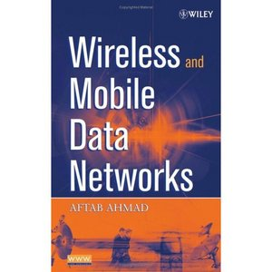 Wireless and Mobile Data Networks free download