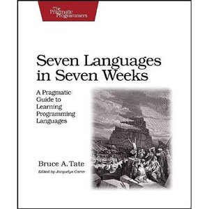 Seven Languages in Seven Weeks: A Pragmatic Guide to Learning Programming Languages free download