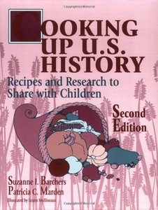 Cooking Up U.S. History: Recipes and Research to Share with Children free download