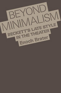 Enoch Brater - Beyond Minimalism: Beckett's Late Style in the Theater free download