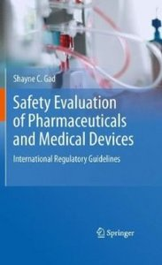 Safety Evaluation of Pharmaceuticals and Medical Devices: International Regulatory Guidelines free download