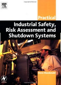 Practical Industrial Safety, Risk Assessment and Shutdown Systems free download