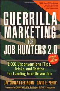 Guerrilla Marketing for Job Hunters 2.0: 1,001 Unconventional Tips, Tricks and Tactics for Landing Your Dream Job free download