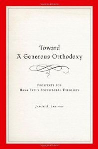Toward a Generous Orthodoxy: Prospects for Hans Frei's Postliberal Theology (Reflection and Theory in the Study of Religion) free download
