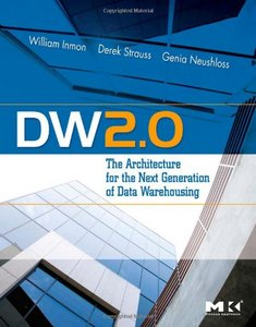 DW 2.0: The Architecture for the Next Generation of Data Warehousing free download