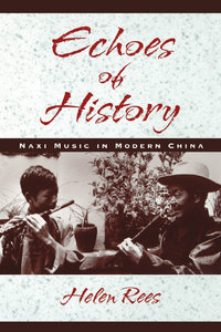 Helen Rees - Echoes of History: Naxi Music in Modern China free download