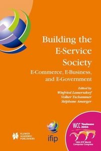 Building the E-Service Society: E-Commerce, E-Business, and E-Government free download