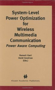 System-Level Power Optimization for Wireless Multimedia Communication: Power Aware Computing free download