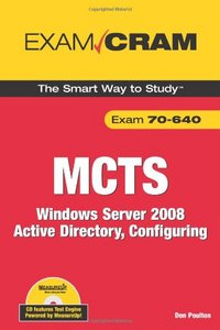 MCTS 70-640 Exam Cram: Windows Server 2008 Active Directory, Configuring free download