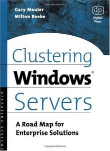 Clustering Windows Server: A Road Map for Enterprise Solutions free download