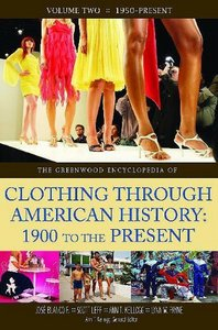 The Greenwood Encyclopedia of Clothing through American History, 1900 to the Present: Volume 2, 1950-Present free download