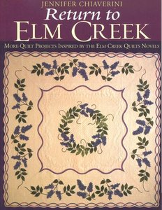 Return to Elm Creek: More Quilt Projects Inspired by the Elm Creek Quilts Novels free download