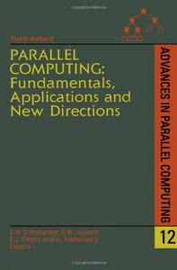 Parallel Computing: Fundamentals, Applications and New Directions free download