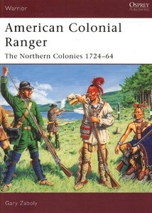 American Colonial Ranger: The Northern Colonies, 1724-64 free download