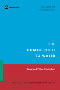 Salman M. A. Salman, Siobhan McInerney-Lankford - Human Right to Water: Legal and Policy Dimensions free download