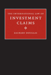 Zachary Douglas - The International Law of Investment Claims free download