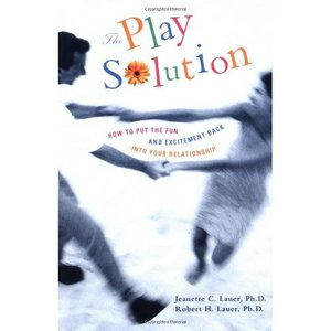 The Play Solution : How to Put the Fun and Excitement Back Into Your Relationship free download