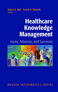 Healthcare Knowledge Management: Issues, Advances and Successes free download