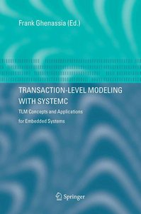 Transaction-Level Modeling with SystemC: TLM Concepts and Applications for Embedded Systems free download