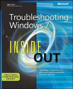 Troubleshooting Windows 7 Inside Out: The ultimate, in-depth troubleshooting reference free download