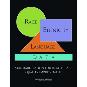 Race, Ethnicity, and Language data: Standardization for Health Care Quality Improvement free download