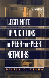 Legitimate Applications of Peer-to-Peer Networks free download