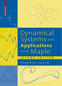 Dynamical Systems with Applications using Maple, 2 Edition free download